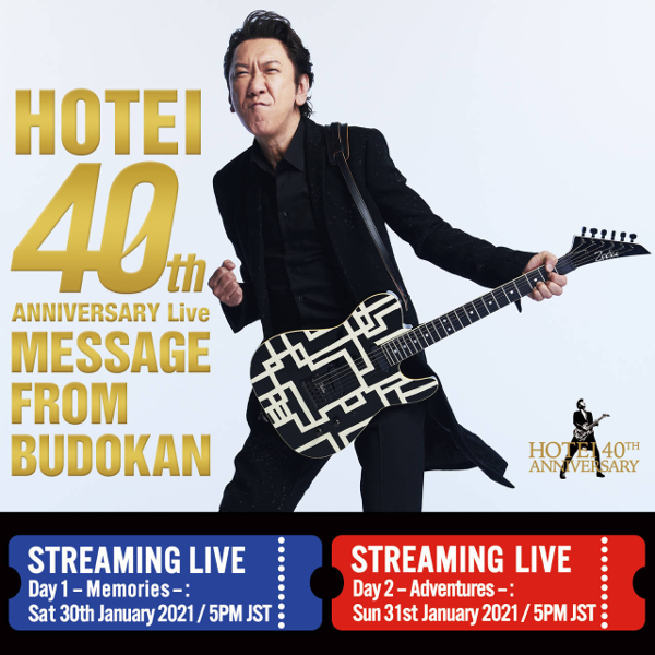 "HOTEI 40th ANNIVERSARY Live ""Message from Budokan"" ~とどけ。Day 1 (Memories)~"